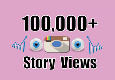 add 100,000+ Instagram Story Views any Post