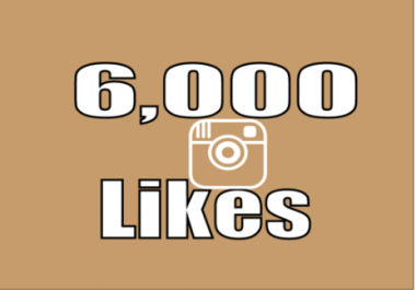 Add 6,000 Instagram Photo/Post Likes, 100% non drop