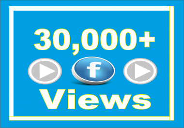 Add Real Fast 30,000 Facebook Video Views