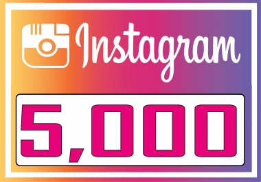 Add 5,000 Instagram (Guaranteed) Followers