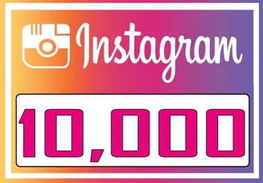 Add 10,000 Instagram (Guaranteed) Followers