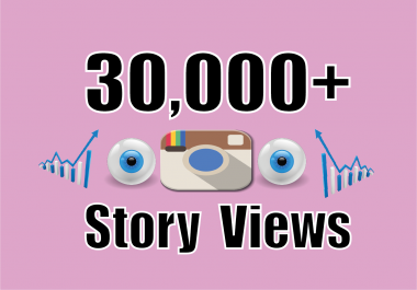 add 30,000+ Instagram Story Views any Post
