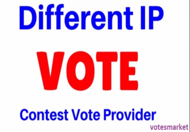 give you 100 genuine IP by real people to vote in any content