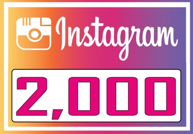 Add 2,000 Instagram (Guaranteed) Followers