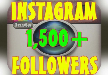Give you 1,500+ REAL Instagram Followers