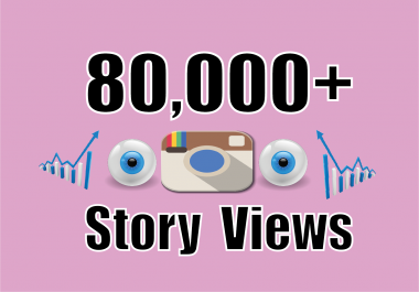 add 80,000+ Instagram Story Views any Post