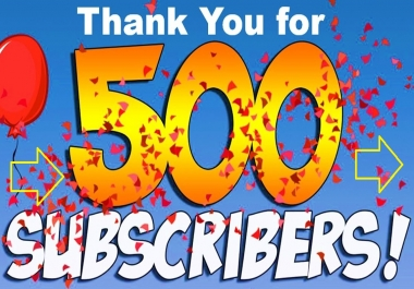 Provide 500 youtube real subscribers