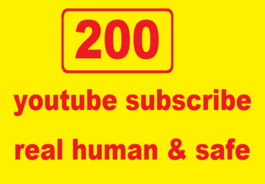 provide 200 + safe youtube subscribers