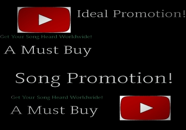 Promote your song or music video on youtube to worldwide audience.