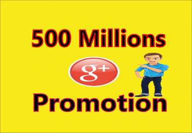 Advertise your Link to 500 Millions Google + Groups Members