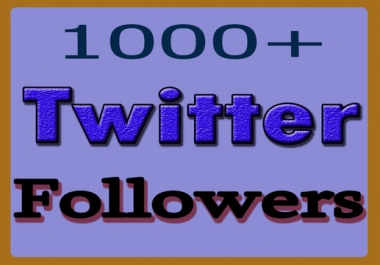 Add 1000+ Twitter Followers Real and High Quality