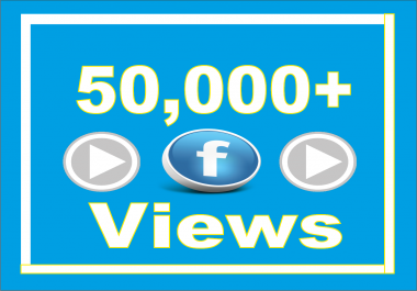Add Real Fast (50,000) Facebook Video Views
