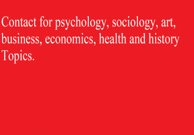 provide quality research writing (psychology, sociology, art, business, economics, health and history)