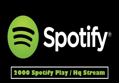 Provide 2500 Play / Stream for Spotify Music
