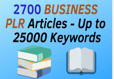 give you 2700 Business PLR Articles up to 25000 Keywords