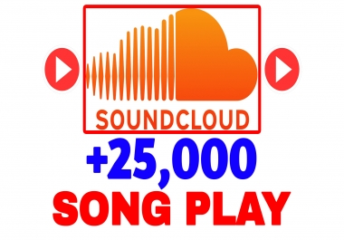 provide you +25,000 SoundCloud Song Plays
