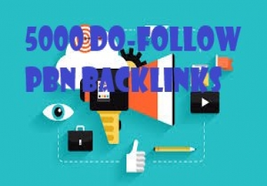 give you 5000 Do-follow pbn Backlinks