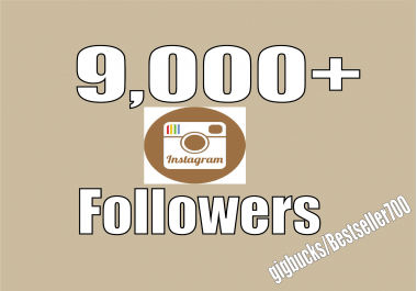 Add 9,000 Instagram fast Followers