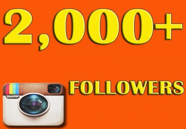 Give You 2,000 Instagram Followers Real and Permanent