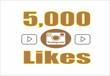 Add 5,000 Instagram Videos Likes, 100% non drop