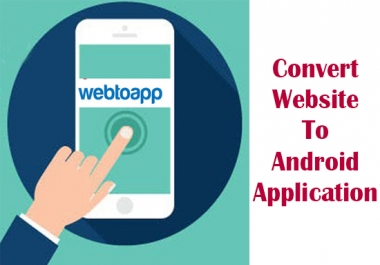 convert website to android app with admob integration which is compaitable in playstore $10