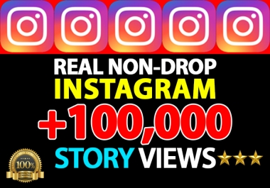 provide you 100,000+ Real Instagram Story Views