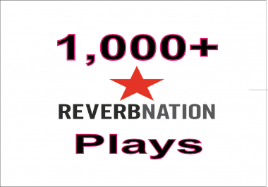 Add 1,000+ Reverbnation Song Plays Real High Quality & Non Drop Guarantee