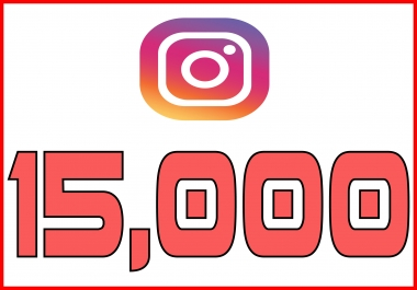 give you 15,000 Permanent Instagram Followers