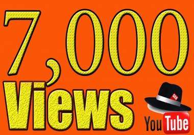 give 7,000 youtube video views super fast