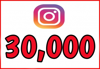 provide you 30.000 instagram followers INSTANT HQ