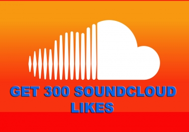 PROVIDE 300 SOUNDCLOUD LIKES