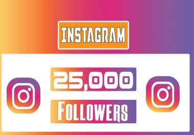 Fast delivery 25,000+ Instagram Followers