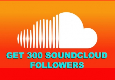 Provide 300 High Quality Soundcloud Followers