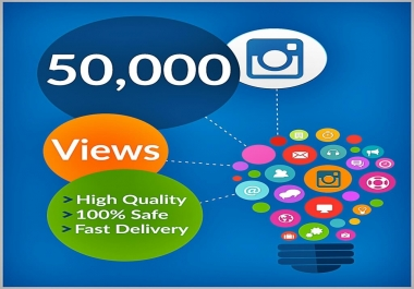 Get 50,000 Instagram Video views ,Real & Active Users, Non Drop Guaranteed
