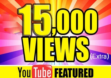 provide High Quality 15,000+ YouTube views real and Guarantee