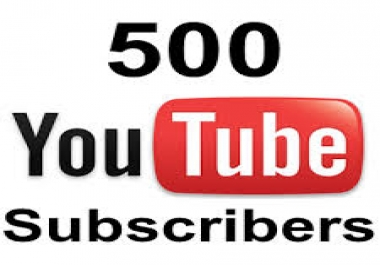Give you 500 Subscribers for your channel