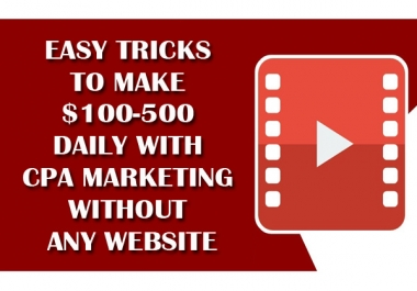 Give Easy Trick To Earn 100-500 USD Daily From CPA Marketing