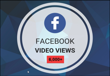 Add Fast 6,000+ Facebook Video Views Best Quality & Non Drop