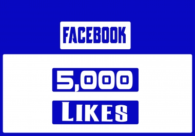 provide 5000 facebook likes