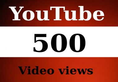 Provide 500 youtube viedeo views