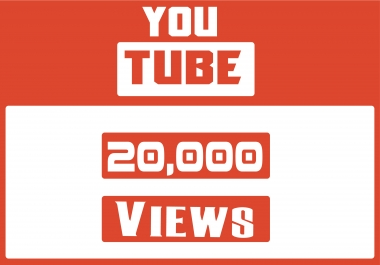 deliver 20,000 YouTube views Instantly