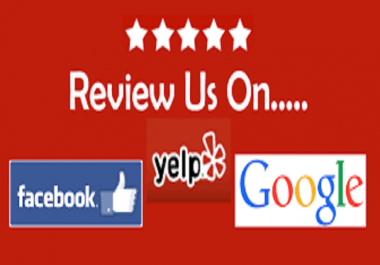give you 5 Five star positive Google and yelp Review  for $5