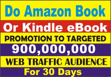 Do Amazon Book or Kindle eBook Promotion to Targeted Web Traffic Audience for 30 days