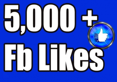 give you 5000+ Real Facebook Likes