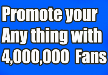 Promote to 4000,000 Real People on Facebook For your Business/Website/Product or A