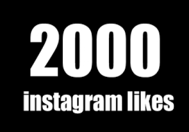 give you 2,000+ Instagram likes.