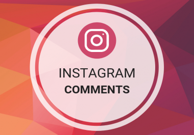 ADD 200+ INSTAGRAM CUSTOM COMMENTS VIA ORGANIC REAL ACTIVE AND HIGH QUALITY USER