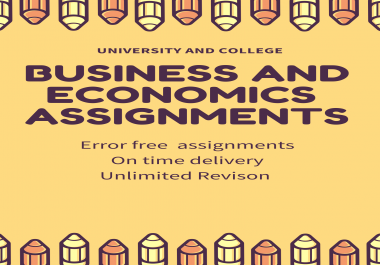 write you college and university Business assignments, reports, essays