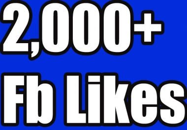 Add 2000+ Real Facebook Likes plus 2k fb page followers