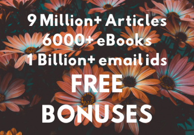 provide 9Million PLR articles, 6k ebooks, 1Billion email ids